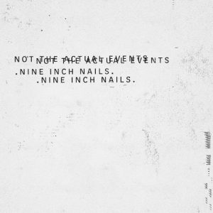 Nine-Inch-Nails-Not-the-Actual-Events-1481918275-compressed
